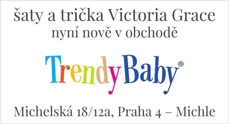 Victoria Grace nově v obchodě Trendy Baby v Praze!